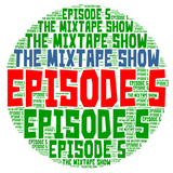 The Mixtape Show Episode 5 ((( 90's Hip Hop)))