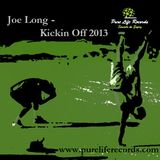 Joe Long - Kickin Off 2013 - Pure Life Records Promo Mix