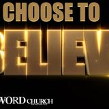 Choose to Believe - Audio