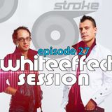Stroke 69 - Whiteeffect Session - ep 27