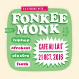 Fonkee Monk at Café Au Lait - 21 October 2016