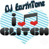 Glitch Mentality By DJ EarthTone