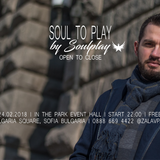 Soul to Play (7 Hours Live Recorded Set) @ In The Park (24.02.2018)