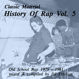 History Of Rap Vol. 5 (Old School Rap 1979 - 1981)