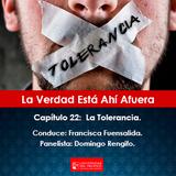 La Verdad Está Ahí Afuera: La Tolerancia