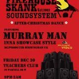 Firehouse Skank Sound Featuring MC Murray Man 30/12/16