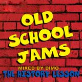 Old School Jams (The History Lesson) Vol 1- Yess Iam Old School!