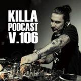 Killa Podcast V.106