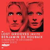 Lost Grooves Radio Show #54 Rinse Fr (special guest Benjamin de Roubaix / Pucci Records)