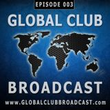 Global Club Broadcast Episode 003 (Oct. 26, 2016)