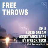 Free Throws - Episode 8 - Lucid Dream Assistance Tape By Wreck Tech - 12/04/19