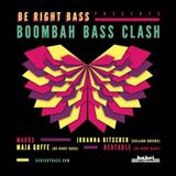 BE RiGHT BASS PRES. BOOMBAH BASS CLASH ™2012 ►MAKKS ►MAJA GOFFE ►JOHANNA RITSCHER ►BEATABLE