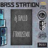 Dalala Bass Station_ Dj Giallo [FTRHOUSEMIX]