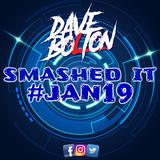 DAVE BOLTON - SMASHED IT #JAN19