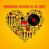 EPICENTRE - HOTMIX 10/10/2017