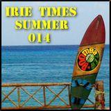 ★ Irie Times ★ Summer 014 ★