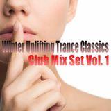 Winter Uplifting Trance Classics - Club Mix Set Vol. 1