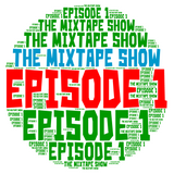 The Mixtape Show Episode 1 ((( Hip Hop)))