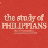 The Study of Philippians:  A Real Portrait of Godliness