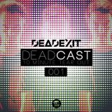 DeadExit - DeadCast 001 - 10 Minute Tearout