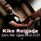 Kike Reigada @ Zero Bar Gijón (29.12.2013)