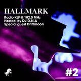 Hallmark Radio #2 / Driftmoon Guest Mix / 10.06.2015 @ Radio KLF