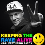 Keeping The Rave Alive Episode 261 featuring Zatox