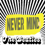 Never Mind The Beatles