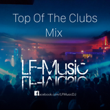 Top Of The Clubs Mix By LF-Music