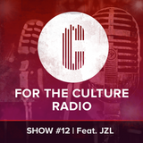 """Show #12 - JZL talks about staying anchored, """"The Awesome Experience of JZL"""", & Pushing The Culture"""