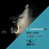 Bad Girl racconta Cosmi, live @ Centro Pecci, Prato - I Suburbani #1