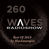 WAVES #260 - BEST OF 2019 by BLACKMARQUIS - 22/12/19