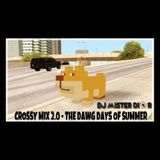 DJ Mister Dior - Crossy Mix 2.0 - The Dawg Days Of Summer