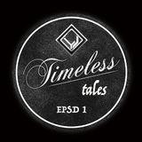 Timeless Tales EPSD 1