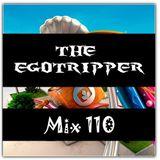 The Egotripper - Mix 110