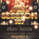 Alex Rossi - Mix Session 107 (April 2k14) (Paul FM Radio)