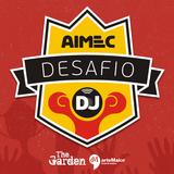 Desafio DJ AIMEC Joinville [The Garden] - BRUV