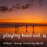 Playing Kool Vol. 4 (Mixed By DKool)