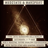 Meditate & Manifest with Katie Otro