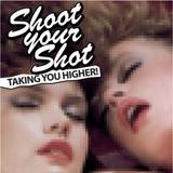 Shoot Your Shot Vol. 3