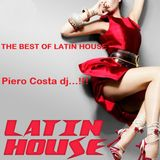 THE BEST OF LATIN HOUSE (latin house) Piero Costa dj...!!!