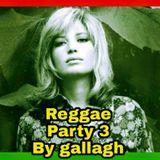 Reggae Party 3 By Gallagh'