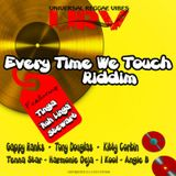 EVERYTIME WE TOUCH RIDDIM MIX BY CHRIS VIBES