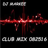 DJ MARKEE - CLUB MIX 082516