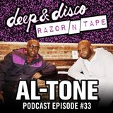 The Deep&Disco / Razor-N-Tape Podcast Series Episode 33: Al-Tone
