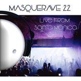 Masquerave 22 (Live from Santa Monica, CA 8/13)