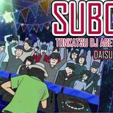SUBCON 39 Tonkatsu DJ Agetarou special