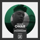 Tribute to OMAR - Mixed & Selected by Spacewalker