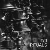 one hundred and seventy rituals