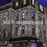 BACK TO THE CAMERON HOUSE VOL 1